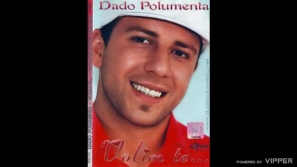 Dado Polumenta - Nije ti fino - (Audio 2007)
