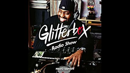 Glitterbox Radio Show 157 The House Of Frankie Knuckles