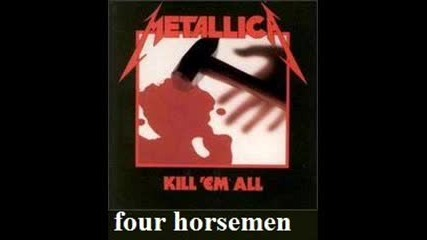Metallica - Four Horsemen