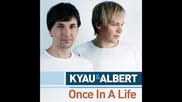 Kyau & Albert - Once In A Life [radio edit]