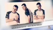 Milos Radunovic - Javi Mi Se Nekad // превод