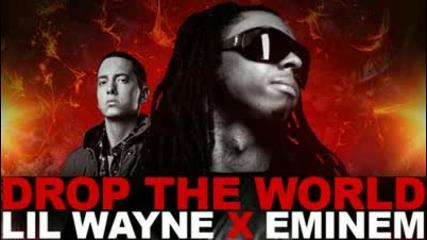 Lil Wayne ft Eminem - Drop The World
