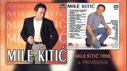 Mile Kitic - Prividjenje - (Audio 1998)