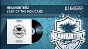 Headhunterz - Last Of The Mohicanz