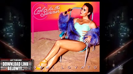 Wwe Summerslam 2015 Theme Song - Cool for the Summer by Demi Lovato