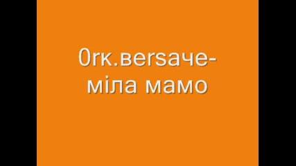 0rк.веrsaче - мiла мамо