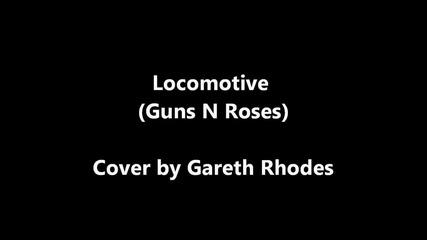 Locomotive (guns N Roses) Acoustic Cover by Gareth Rhodes