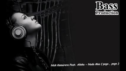 { - bass_production - } Nick Kamarera Feat. Alinka - Nada Mas