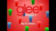 Glee - Big Ass Heart