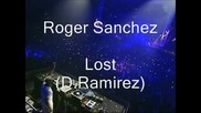 Roger Sanchez Ft D Ramirez - Lost