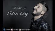 Fatih Esgi - Büyü ( Single 2014 ) facebook.com_selcuksahinofficial