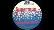 Supermax - Dance Dance Dance