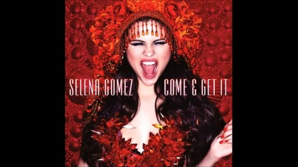 Премиера! Selena Gomez - Come And Get It | 2013