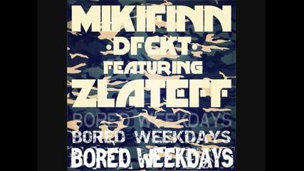 Mikifinn (dfckt) ft. Zlateff - Надоели будни - Bored Weekdays