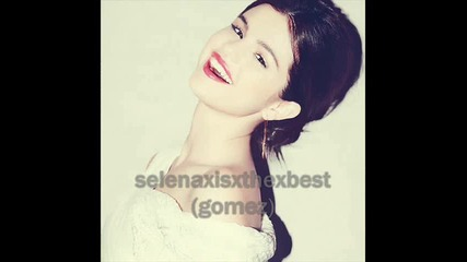 Selena - just the way you are . girl!