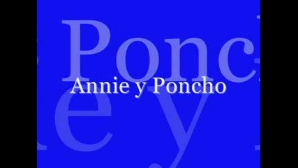 Annie y Poncho [h]