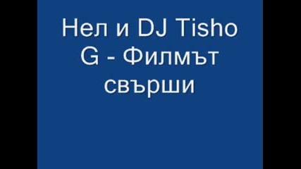 Нел и Dj Tisho G - Филмът свърши