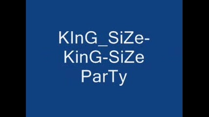 King Size - King Size Party