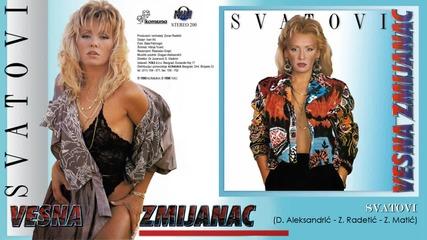 Vesna Zmijanac - Svatovi - (Audio 1990)