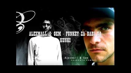 Alexmall & Gem - Funkey Za Babi Na Kunki