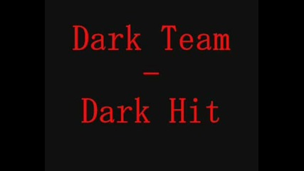 Dark Team - Dark Hit