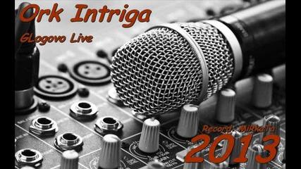 New Ork Intriga Enveri Live Glogovo - Dim da me Nqma 28.6.2013
