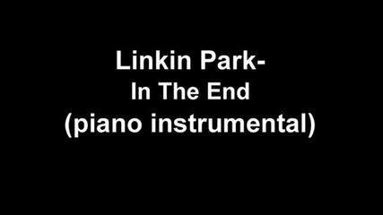 Linkin Park - In the end piano instrumental