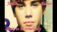New !! Justin Bieber - Born To Be Somebody