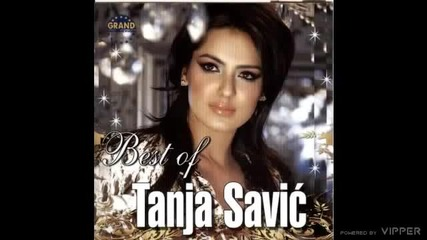Tanja Savic - Za moje dobro