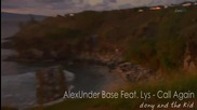 Alexunder Base ft. Lys - Call Again ( New Single 2011 ) ( 720p + Logo )