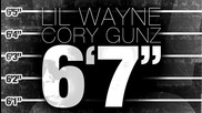 Първия сингъл от C4 копелета !!! Lil Wayne Feat. Cory Gunz - 6'7''