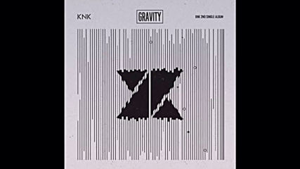 170525 Knk () - 2nd Single 'gravity'[full Album]released May 25, 2017