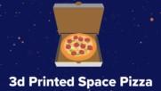 НАСА разработи първата 3D-принтирана пица