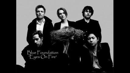 Blue Foundation - Eyes On Fire
