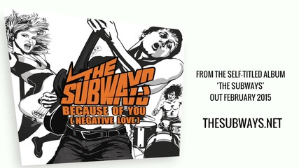 The Subways - Because Of You (negative Love)