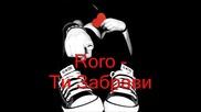 { New 2011 } Roro - Ти Забрави
