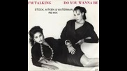 I'm Talking - Do You Wanna Be (stock Aitken Waterman Remix) (1988)