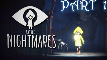 Започваме нова игра Little Nightmaers ! Gameplay (Част 1)