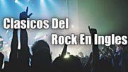 Clasicos Del Rock en Ingles de los 70 80 y 90 - Mejores Canciones De Rock En Ingles