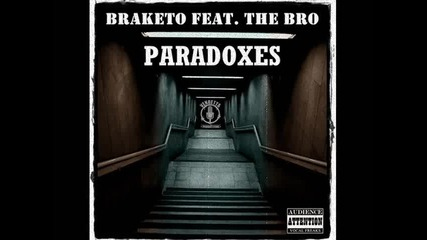 2012 - Braketo feat. The Bro - Paradoxes
