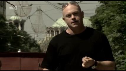 Рос Кемп за бандите: България Ross Kemp on Gangs 1част