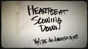 (превод)the All-american Rejects - Heartbeat Slowing Down