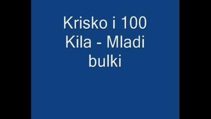 Krisko I 100 Kila - Mladi Bulki