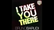 Bruno Barudi - I Take You There (orginal Mix)
