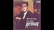Kemal Malovcic - Drzite Me, Za Ruke (hq)