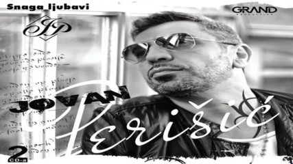 Jovan Perisic - Ja sam se zakleo - (audio) - 2016 Grand Production HD
