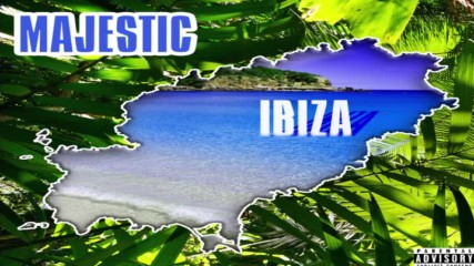 Majestic - Ibiza [audio]