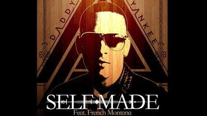 Daddy Yankee - Self Made (audio) ft. French Montana