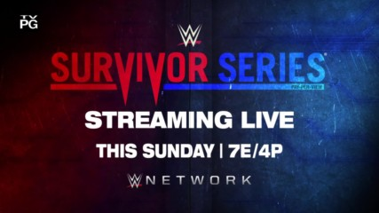 WWE Survivor Series - Streaming live this Sunday on WWE Network