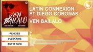 Latin Connexion Ft. Diego Coronas - Ven Bailalo